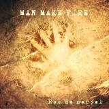 Man Make Fire - Roc de Marsal