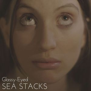 Sea Stacks - Glassy-Eyed