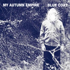 My Autumn Empire - Blue Coat