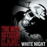 The New Citizen Kane - White Night