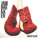 Crash Club - Jawbreaker
