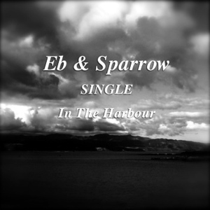 Eb & Sparrow - In The Harbour