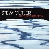 Stew Cutler - So Many Streams