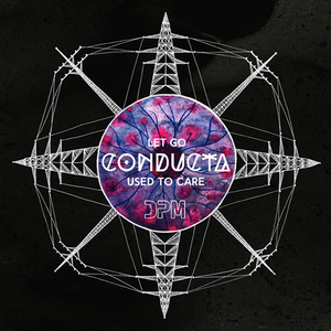 Conducta - Used To Care