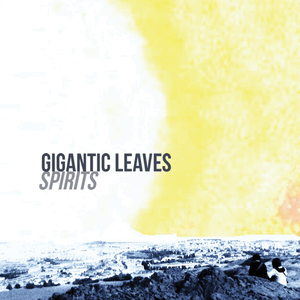 Gigantic Leaves - Can't You Learn