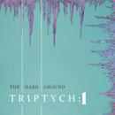 The Hard Ground - Triptych: 1