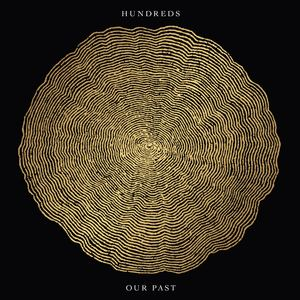 Hundreds - Our Past