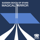 The Magical Mirror Double A Single  (Sudden Death Of Stars)