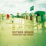 Esther Quade - Stretch the coast