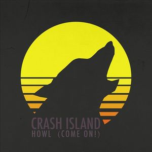 Crash Island - Howl (Come On!)