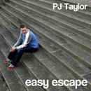 PJ Taylor - Easy Escape