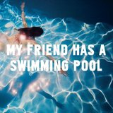 M A U S I - My Friend Has A Swimming Pool