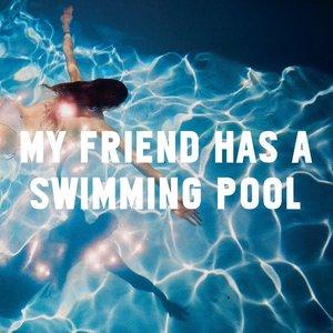 M A U S I - My Friend Has A Swimming Pool