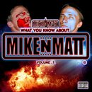 Michael Wells - What You Know About MikeNMAtt Vol .1