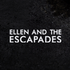 Ellen and the Escapades - This Ace Ive Burned