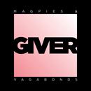 Magpies & Vagabonds - GIVER