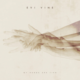 EVI VINE - My Hands Are Tied