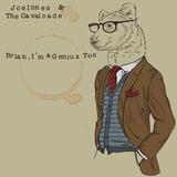 Joe Innes & The Cavalcade - Brian, I'm a Genius Too