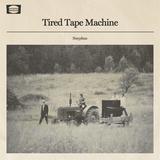Tired Tape Machine - Sisyphus