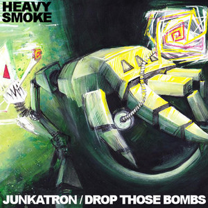 Heavy Smoke - Drop Those Bombs