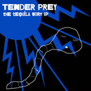 Tender Prey - The Tequila Worm EP