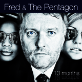 Fred and The Pentagon - Fred and The Pentagon - 13 Months