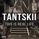 Tantskii - #ThisIsRealLifeTheEP