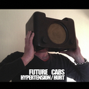 Future Cabs - Hypertension/Hurt