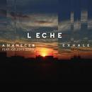 Leche - Amanecer feat. Celeste Shaw / Exhale