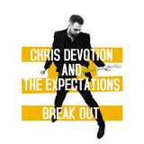 Chris Devotion and The Expectations - Break Out