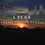 Leche - Awakening feat. Celeste Shaw / Exhale (Single Box Set)