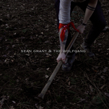 Sean Grant & The Wolfgang - Sing To Your Papa