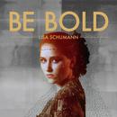 Lisa Schumann - Be Bold