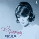 The Yearning - If I Can't Have You