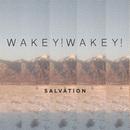 Wakey! Wakey! - Salvation