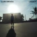 Cairo Braga - Legacy
