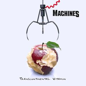 MachineS - Transcontinental Vitamin
