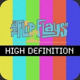 The Flip Flays - High Definition