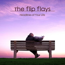 The Flip Flays - Headlines of Your Life