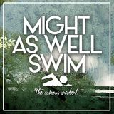 The Curious Incident - Might As Well Swim (Radio Edit)