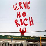 ORGANS - Serve No Rich; Digital Single