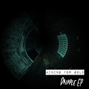 Mining for Gold - Dripple EP