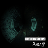 Dripple EP (Mining for Gold)