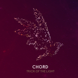 Chord - Trick of the Light