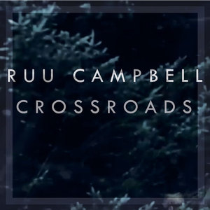 Ruu Campbell - Crossroads (Dusk Mix)
