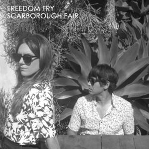 Freedom Fry - Scarborough Fair