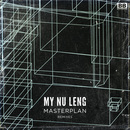 My Nu Leng - Masterplan [Remixes]