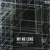 My Nu Leng - Masterplan [Remixes]
