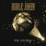 The Sea Kings - Bible John