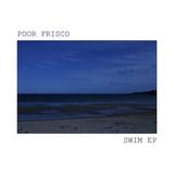 Poor Frisco - Swim EP